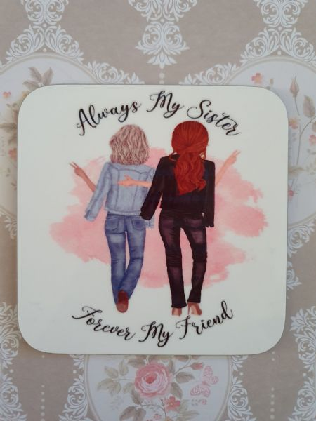 Always My Sister Forever My Friend Coaster